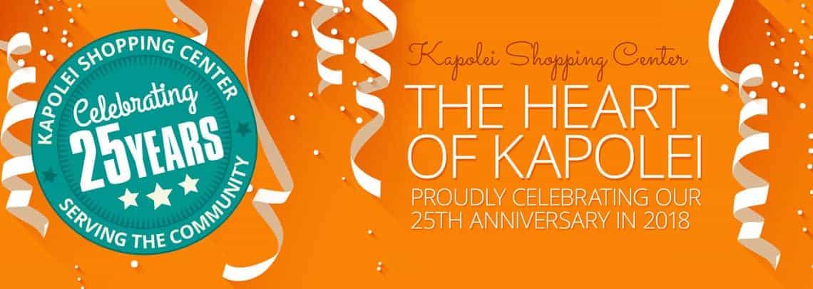 Kapolei Shopping Center -Celebrating our 25th Anniversary