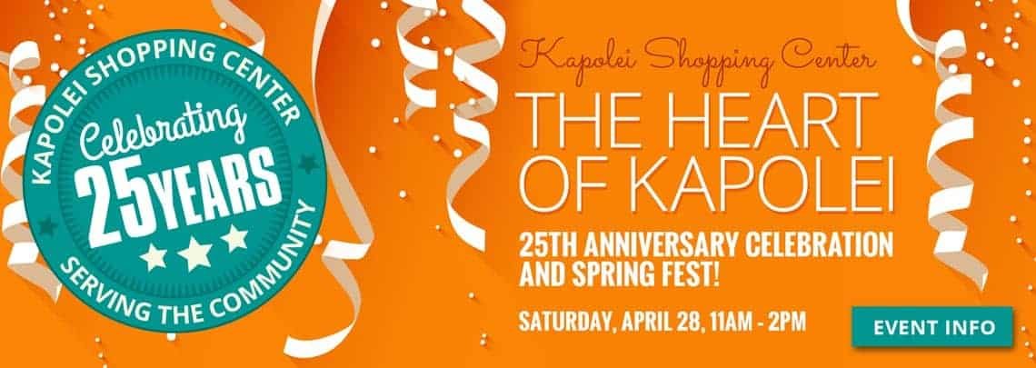 Kapolei Shopping Center's 25th Anniversary Celebration and Spring Fest